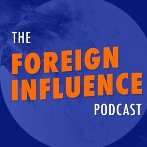 The Foreign Influence Asia Podcast Summit