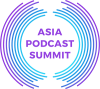 Asia Podcast Summit